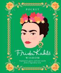 Pocket Frida Kahlo Wisdom : Inspirational Quotes and Wise Words from a Legendary Icon