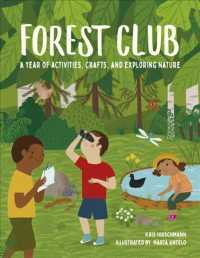 Forest Club : A Year of Activities, Crafts, and Exploring Nature