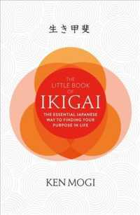 Little Book of Ikigai : The secret Japanese way to live a happy and long life -- Hardback