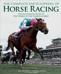 The Complete Encyclopedia of Horse Racing : The Illustrated Guide to Flat Racing and Steeplechasing (7TH)