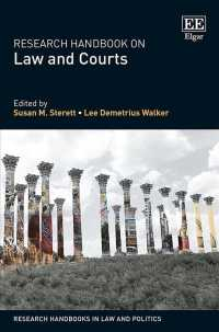 法と裁判所:研究ハンドブック<br>Research Handbook on Law and Courts (Research Handbooks in Law and Politics)