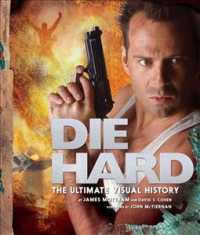 Die Hard: the Ultimate Visual History -- Hardback