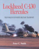 Lockheed C-130 Hercules : The World's Favourite Military Transport