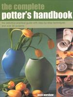 The Complete Potter's Handbook (The Complete)