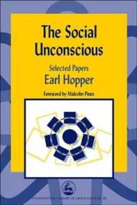 The Social Unconscious : Selected Papers (International Library of Group Analysis, 22)