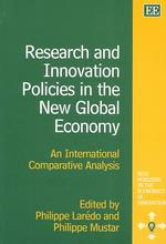 Research and Innovation Policies in the New Global Economy : An International Comparative Analysis (New Horizons in the Economics of Innovation)