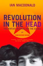 "Revolution in the Head The ""Beatles"" Records and the Sixties"