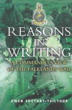 Reasons in Writing : A Commando's View of the Falklands War (Reprint)