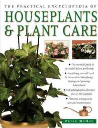 The Practical Encyclopedia of Houseplants & Plant Care