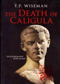 The Death of Caligula : Josephus Ant. Iud. XIX 1-273,