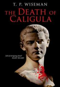 The Death of Caligula : Josephus Ant. Iud. XIX 1-273, Translation and Commentary