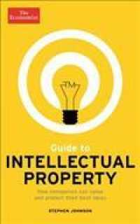 Economist Guide to Intellectual Property : What it is, How to Protect it, How to Exploit it -- Paperback