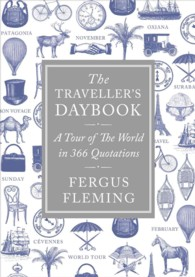 The Traveller's Daybook : A Tour of the World in 366 Quotations (Reprint)