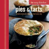 Pies & Tarts : simple recipes for delicious food every day (The Easy Kitchen)