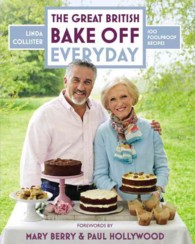 Great British Bake Off Everyday : 100 Foolproof recipes (The Great British Bake Off)