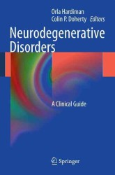 Neurodegenerative Disorders : A Clinical Guide