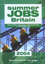 Summer Jobs in Britain 2004 : Including Vacation Traineeships & Internships (Summer Jobs Britain)