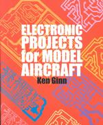 Electronic Projects for Model Aircraft -- Paperback / softback