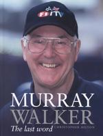 Murray Walker : The Last Word