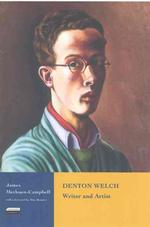 Denton Welch : Writer and Artist