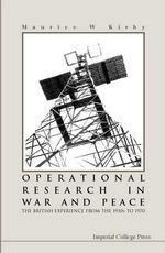 英国におけるOR発展史:1930-60年代<br>Operational Research in War and Peace : The British Experience from the 1930s to 1970