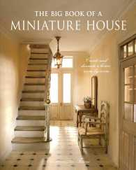 The Big Book of a Miniature House : Create and Decorate a House Room by Room