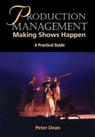 Production Management : Making Shows Happen