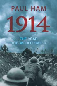1914 : The Year the World Ended