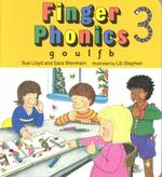 Finger Phonics Book 3, G, O, U, L, F, B,/Board Book (BRDBK)