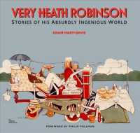Very Heath Robinson : Stories of His Absurdly Ingenious World -- Hardback