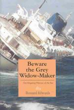 Beware the Grey Widow-Maker: The Ongoing Harvest of the Sea