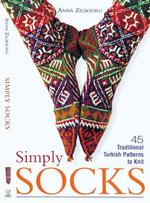 Simply Socks : 45 Traditional Turkish Patterns to Knit