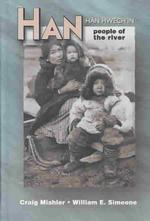 Han, People of the River : Han Hwech'in : an Ethnography and Ethnohistory