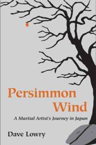 Persimmon Wind : A Martial Artist's Journey in Japan (Reprint)