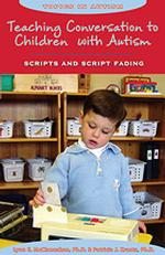 Teaching conversation to children with autism scripts and script fading Topics in autism