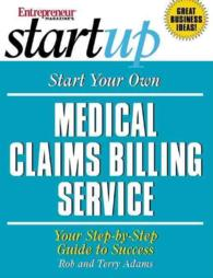 Start Your Own Medical Claims Billing Service : Your Step-By-Step Guide to Success (Entrepreneurs Magazine Startup)
