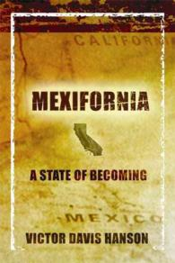 Mexifornia : A State of Becoming (1ST)