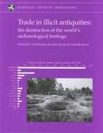 Trade in Illicit Antiquities : The Destruction of the World's Archaeological Heritage