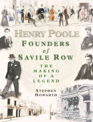Henry Poole : Founders of Savile Row - the Making of a Legend -- Hardback