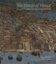 The Image of Venice : Fialetti's View and Sir Henry Wotton