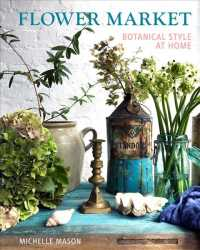 Flower Market : Botanical Style at Home