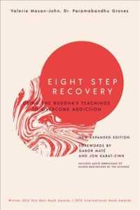 Eight Step Recovery : Using the Buddha's Teachings to Overcome Addiction (Expanded)