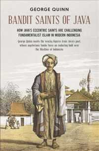 Bandit Saints of Java : How Java's Eccentric Saints Are Challenging Fundamentalist Islam in Modern Indonesia