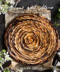 Flour and Stone : Baked for Love, Life & Happiness