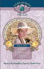 Millie's Courageous Days : Book 2 (Life of Faith)