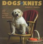 Dogs in Knits : 17 Projects for Our Best Friends