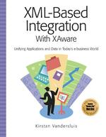 Xml-Based Integration Using Xa-Suite : Unifying Applications and Data in Today's E-Business World