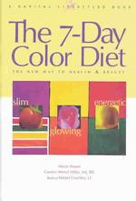 The 7-Day Color Diet : The New Way to Health & Beauty (1ST)