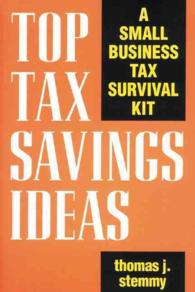 Top Tax Savings Ideas : A Small Business Tax Survival Kit (2ND)