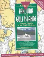 Exploring the San Juan and Gulf Islands : Cruising Paradise of the Pacific Northwest (2ND)